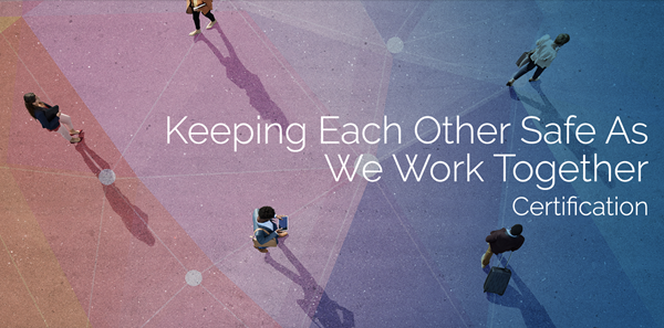 Keeping Each Other Safe Workplace Certification